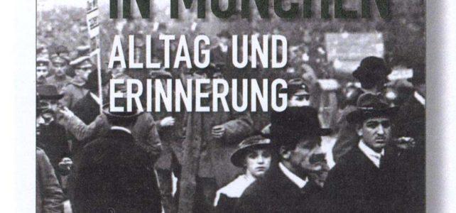 """Begleitbuch zur Ausstellung """"Revolution in München – Alltag und Erinnerung"""""""