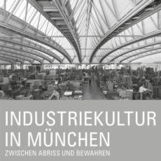 Kalender 2020: Industriekultur in München zwischen Abriss und Bewahren