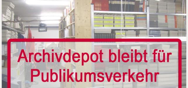 Archivdepot für Publikumsverkehr weiterhin geschlossen